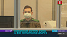 Медицинский контроль усилен на всех погранпунктах Беларуси Медыцынскі кантроль узмоцнены на ўсіх пагранпунктах Беларусі